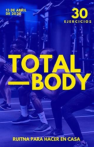 RUTINA TOTAL BODY PARA HACER EN CASA: Rutina para ganar masa muscular sin necesidad de equipo