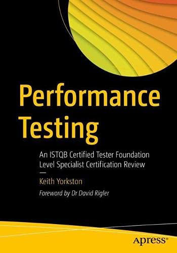 Performance Testing: An ISTQB Certified Tester Foundation Level Specialist Certification Review