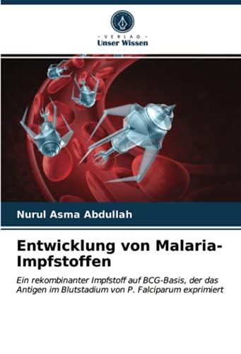 Entwicklung von Malaria-Impfstoffen: Ein rekombinanter Impfstoff auf BCG-Basis, der das Antigen im Blutstadium von P. Falciparum exprimiert