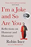 I m a Joke and So Are You: Reflections on Humour and Humanity