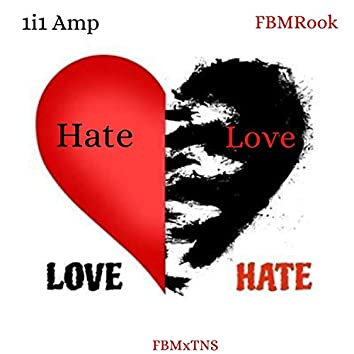 Love Hate (feat. 1i1 Amp)