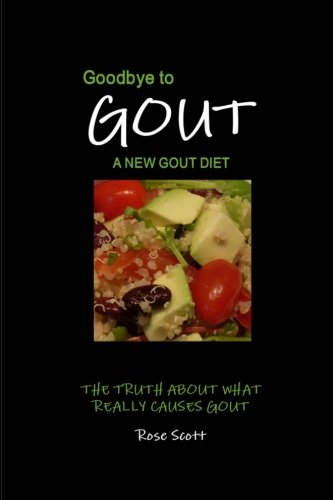 Goodbye To Gout: A New Gout Diet