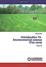 Introduction To Environmental science (The core): Class XI
