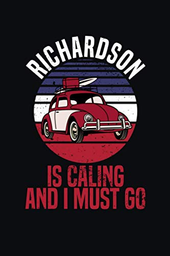 Richardson is Calling and I Must Go: 6''x9'' Lined Writing Notebook Journal, 120 Pages, Novelty Birthday Santa Christmas Gift id