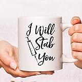 Te apuñalaré taza de café, taza de café de graduación de enfermera estudiante, tazas de café de enfermera, tazas divertidas de enfermera, tazas de café de enfermera, taza de enfermera