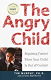 Image of The Angry Child: Regaining Control When Your Child Is Out of Control