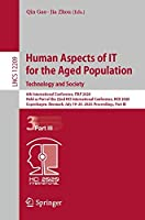 Human Aspects of IT for the Aged Population. Technology and Society: 6th International Conference, ITAP 2020, Held as Part of the 22nd HCI International Conference, HCII 2020, Copenhagen, Denmark, July 19–24, 2020, Proceedings, Part III (Lecture Notes in Computer Science, 12209)
