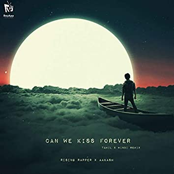Can We Kiss Forever (Tamil X Hindi Remix)