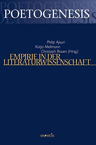 Empirie in der Literaturwissenschaft (Poetogenesis - Studien zur empirischen Anthropologie der Literatur)