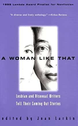 A Woman Like That : Lesbian and Bisexual Writers Tell Their Coming Out Stories by Various (2000-10-24)