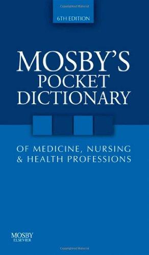 Mosby's Pocket Dictionary of Medicine, Nursing & Health...