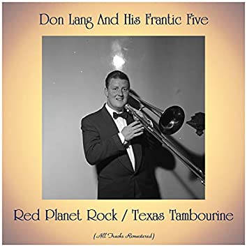 Red Planet Rock / Texas Tambourine (All Tracks Remastered)