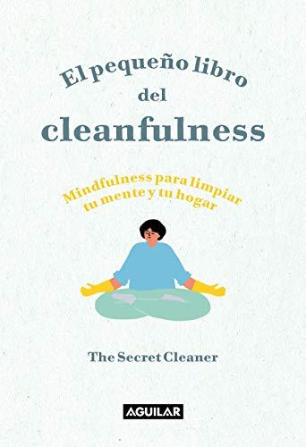 El pequeño libro del Cleanfulness: ¡Mindfulness para limpiar tu mente y tu hogar! (Tendencias)