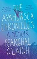 The Ayahuasca Chronicles