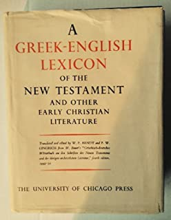 A Greek-English Lexicon of the New Testament and Other Early Christian Literature (English and Greek Edition)