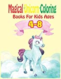 Magical Unicorn Coloring Books for Kids: Coloring book Help children stimulate imagination, creativity with colors (for kids aged 4-8 years) - SBT : 37