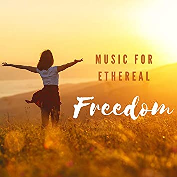 Music for Ethereal Freedom: Songs to Think Freely