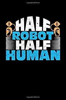 Half Robot Half Human: Hearing Aid Cochlear Implant Notebook Journal