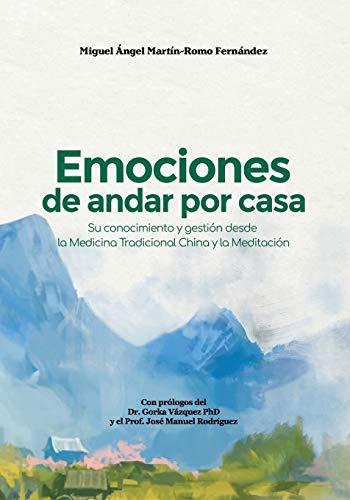 Emociones de andar por casa: Su conocimiento y gestión desde la Medicina Tradicional China y la Meditación