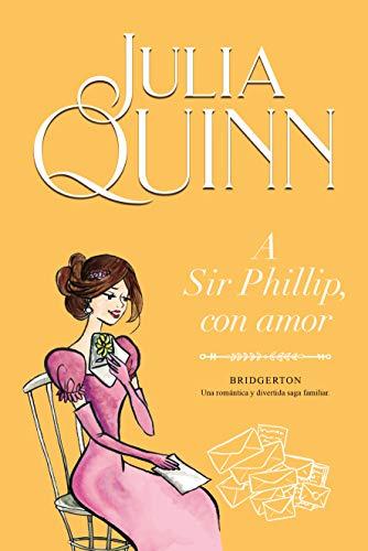 A Sir Phillip, con Amor (Bridgerton 5) (Titania época)