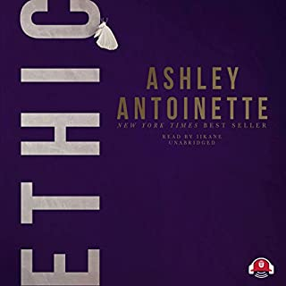 Ethic                   Written by:                                                                                                                                 Ashley Antoinette,                                                                                        Buck 50 Productions                               Narrated by:                                                                                                                                 iiKane                      Length: 8 hrs and 25 mins     1 rating     Overall 5.0