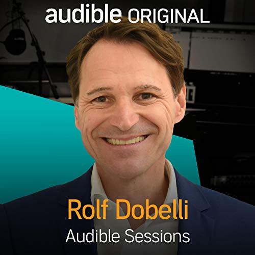 Rolf Dobelli: Audible Sessions: FREE Exclusive Interview