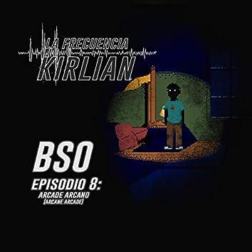 La Frecuencia Kirlian (Banda Sonora Original del Episodio 8: Arcade Arcano)