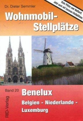Wohnmobil-Stellplätze Benelux: Belgien - Niederlande - Luxemburg