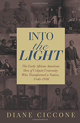 『Into the Light: The Early African American Men of Colgate University Who Transformed a Nation, 1840 - 1930』のトップ画像