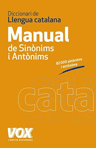 Diccionari manual de sinónims i antónims de la llengua catalana / Synonyms and antonyms manual dictionary of Catalan language by Unknown(2012-06-30)