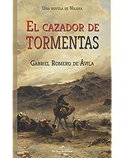 El cazador de tormentas: Una novela de Nilidia: 1 (Los Mundos del Salvaje)