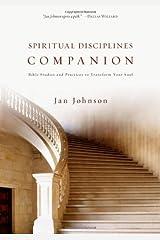 Spiritual Disciplines Companion: Bible Studies and Practices to Transform Your Soul (Spiritual Disciplines Bible Studies) Kindle Edition