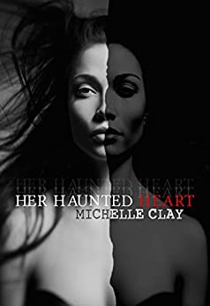 Her Haunted Heart by [Michelle Clay]