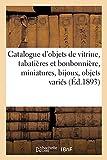 Catalogue d'objets de vitrine, tabatières et bonbonnière, miniatures, bijoux, objets variés