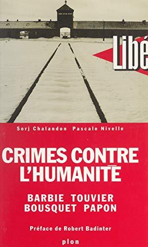 Crimes contre l'Humanité : Barbie, Touvier, Bousquet, Papon