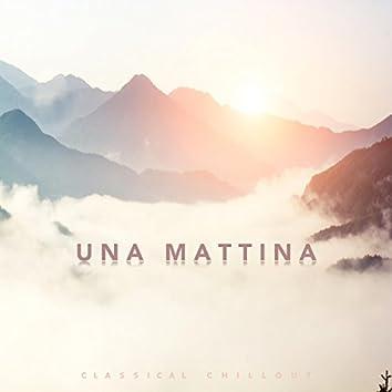 Una Mattina - Classical Chillout