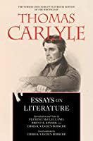 Essays on Literature (Norman and Charlotte Strouse Edition of the Writings of Thomas Carlyle)