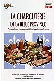 La charcuterie de la belle province - Préparations carnées québécoises et canadiennes
