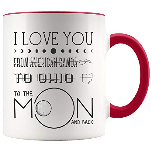 Long Distance Valentines Day Gifts Coffee Mug I Love You To The Moon And Back State From American Samoa To Ohio Valentine's Day Gift for Him Her White & Red Ceramic Tea Cup 11 oz