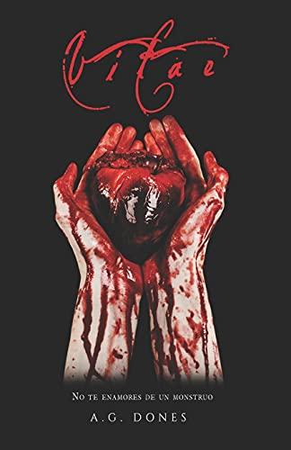 Vitae: No te enamores de un monstruo: 1 (Dioses de sangre)