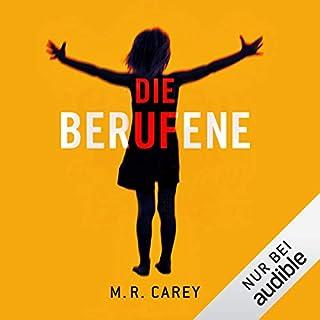 Die Berufene                   Autor:                                                                                                                                 M. R. Carey                               Sprecher:                                                                                                                                 Dana Geissler                      Spieldauer: 14 Std. und 16 Min.     219 Bewertungen     Gesamt 4,2
