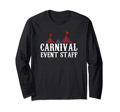 Carnival Event Staff Funny Circus Tent Long Sleeve T-Shirt