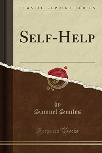 Self-Help (Classic Reprint)
