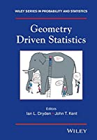 Geometry Driven Statistics (Wiley Series in Probability and Statistics)