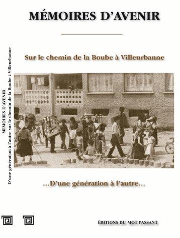 Mémoires d'avenir : D'une génération à l'autre sur le chemin de la Boube à Villeurbanne (1960-1980)