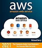 AWS: AMAZON WEB SERVICES: The Complete Guide From Beginners For Amazon Web Services...