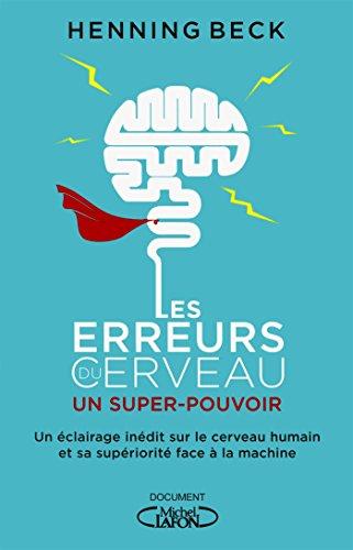 Les erreurs du cerveau : un super-pouvoir