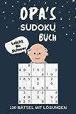 OPA'S SUDOKU BUCH Leicht Bis Schwer 100 Rätsel mit Lösungen: Rätselbuch für erwachsene - kleine Geschenke für opa zu weihnachten Geburtstag - Gedächtnistraining für Großvater Senioren