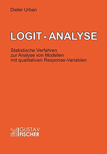 Logit-Analyse: Statistische Verfahren zur Analyse von Modellen mit qualitativen Response-Variablen