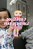 Dolls For 7 Year Old Girls Notebook: Notebook Journal  Diary/ Lined - Size 6x9 Inches 100 Pages
